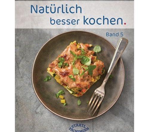 """Vorstellung des Kochbuchs """"Natürlich besser kochen Band 5"""" von Staatlich Fachingen"""