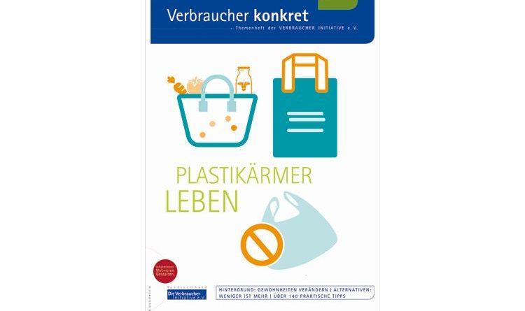 Die Verbraucher Initiative hilft mit praktischen Tipps zur Plastikreduktion