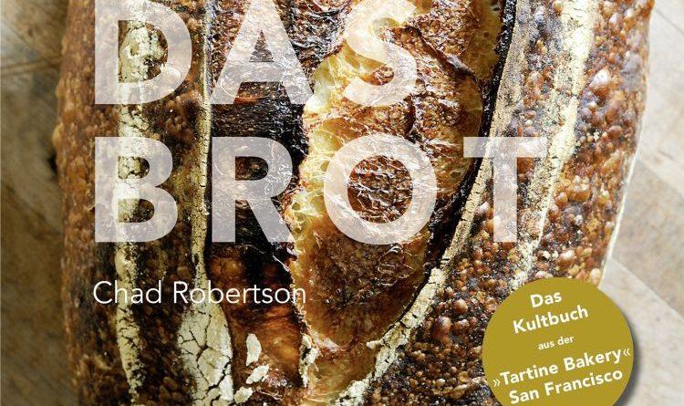 """""""Das Brot"""" von Chad Robertson"""