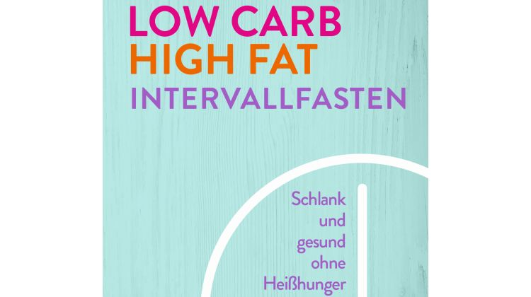 Low Carb High Fat Intervallfasten, Christiansenverlag