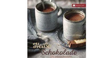 Heiße Schokolade – Eine Rezeptsammlung von Hannah Mile