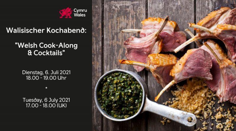 "Walisischer Online-Kochabend - ""Welsh Cook-Along & Cocktails"" am 6. Juli 2021"