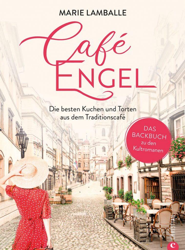 Backen wie im Café Engel – Backbuch zum Roman – Christian Verlag